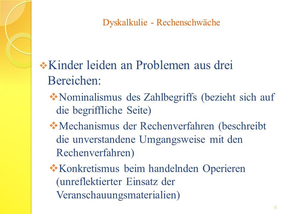 Kinder leiden an Problemen aus drei Bereichen: Nominalismus des Zahlbegriffs (bezieht sich auf die begriffliche Seite) Mechanismus der Rechenverfahren