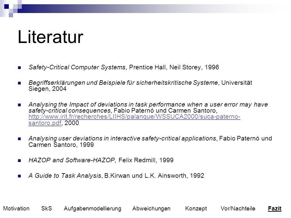 Literatur Safety-Critical Computer Systems, Prentice Hall, Neil Storey, 1996 Begriffserklärungen und Beispiele für sicherheitskritische Systeme, Unive
