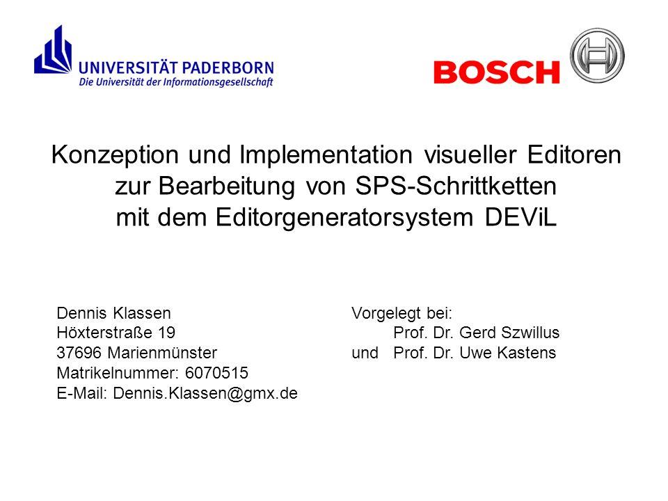 Konzeption und Implementation visueller Editoren zur Bearbeitung von SPS-Schrittketten mit dem Editorgeneratorsystem DEViL Dennis Klassen Höxterstraße