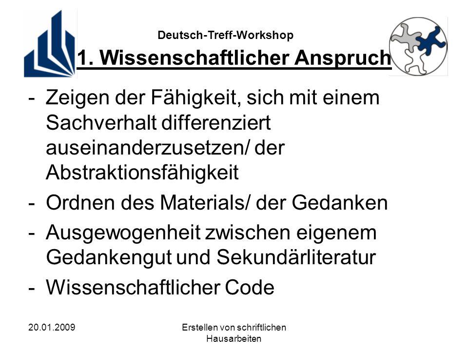 Deutsch-Treff-Workshop 20.01.2009Erstellen von schriftlichen Hausarbeiten 1.