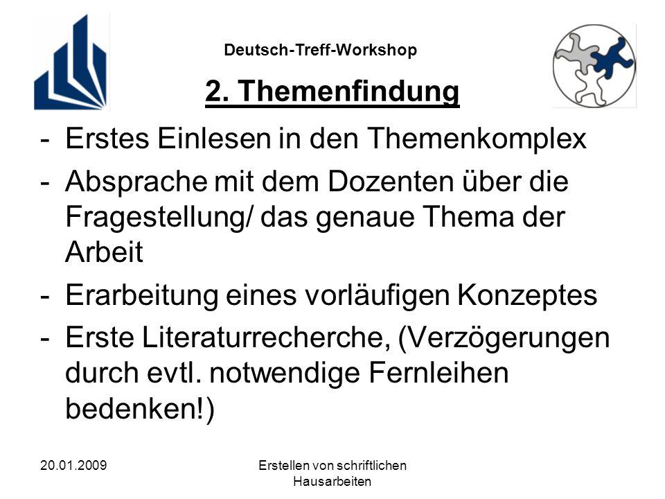 Deutsch-Treff-Workshop 20.01.2009Erstellen von schriftlichen Hausarbeiten 2.