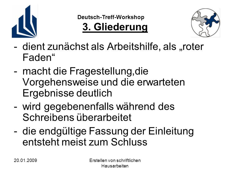 Deutsch-Treff-Workshop 20.01.2009Erstellen von schriftlichen Hausarbeiten 3.