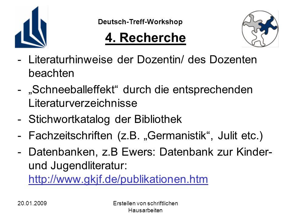 Deutsch-Treff-Workshop 20.01.2009Erstellen von schriftlichen Hausarbeiten 4.