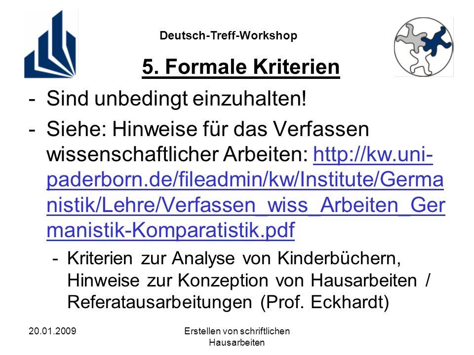 Deutsch-Treff-Workshop 20.01.2009Erstellen von schriftlichen Hausarbeiten 5.