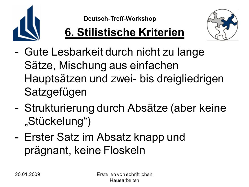 Deutsch-Treff-Workshop 20.01.2009Erstellen von schriftlichen Hausarbeiten 6.