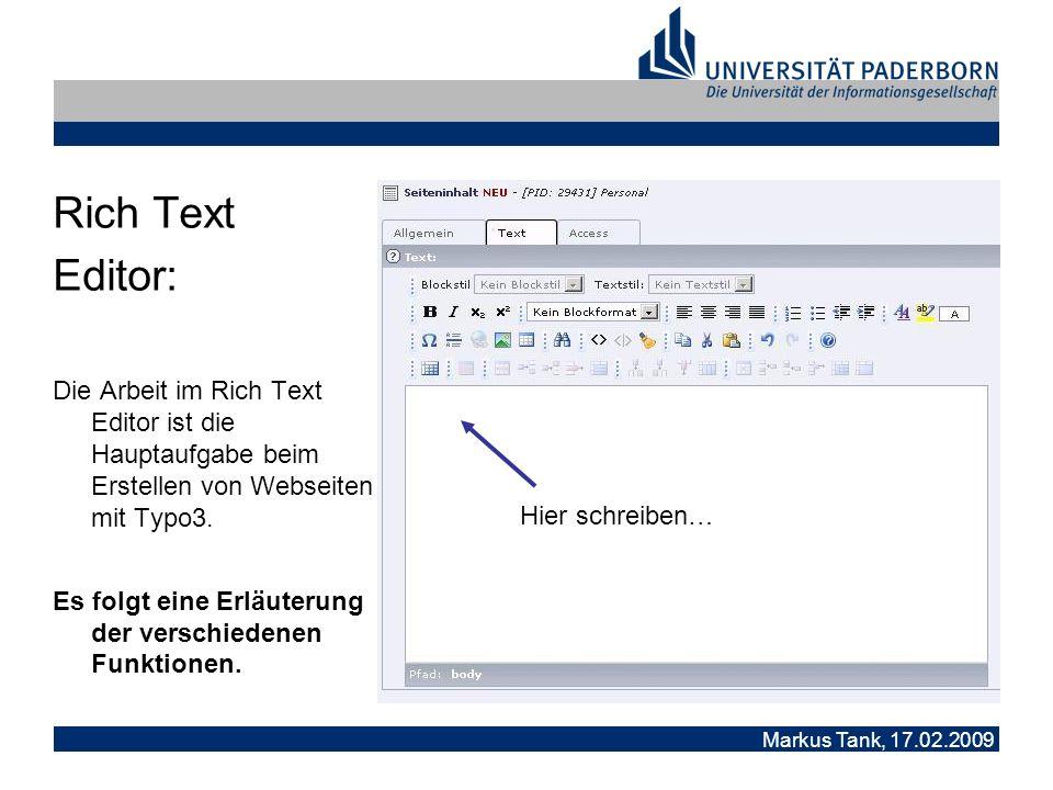 Markus Tank, 17.02.2009 Rich Text Editor: Erläuterung der verschiedenen Funktionen: Beispiel: Bei … handelt es sich um eine Überschriften- formatierung der Größe 4.