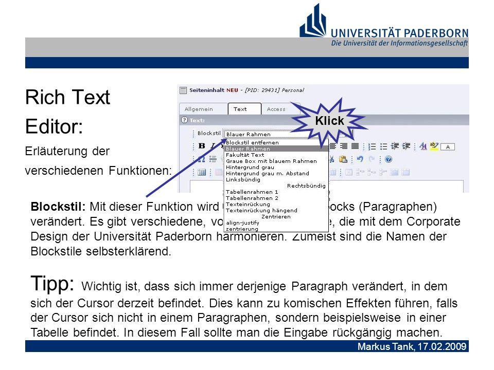 Markus Tank, 17.02.2009 Rich Text Editor: Erläuterung der verschiedenen Funktionen: Blockstil: Mit dieser Funktion wird der Stil eines Textblocks (Paragraphen) verändert.