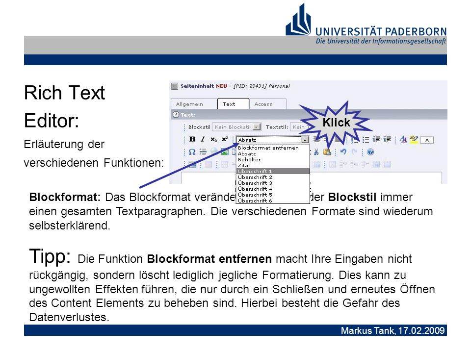 Markus Tank, 17.02.2009 Rich Text Editor: Erläuterung der verschiedenen Funktionen: Tipp: SelfHTML ist eine gute Adresse bei Fragen zu HTML.