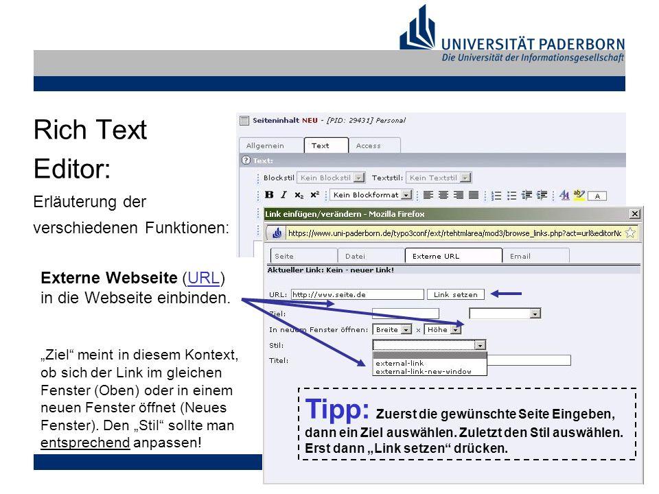 Markus Tank, 17.02.2009 Rich Text Editor: Erläuterung der verschiedenen Funktionen: Externe Webseite (URL) in die Webseite einbinden.URL Ziel meint in diesem Kontext, ob sich der Link im gleichen Fenster (Oben) oder in einem neuen Fenster öffnet (Neues Fenster).