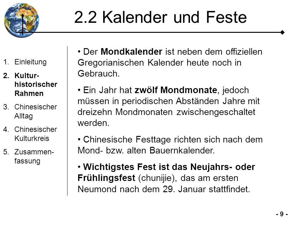 - 9 - 2.2 Kalender und Feste 1.Einleitung 2.Kultur- historischer Rahmen 3.Chinesischer Alltag 4.Chinesischer Kulturkreis 5.Zusammen- fassung Der Mondk
