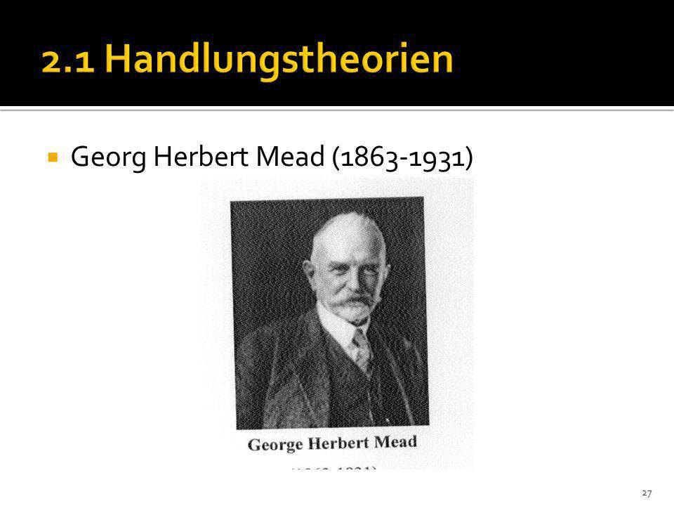 Georg Herbert Mead (1863-1931) 27