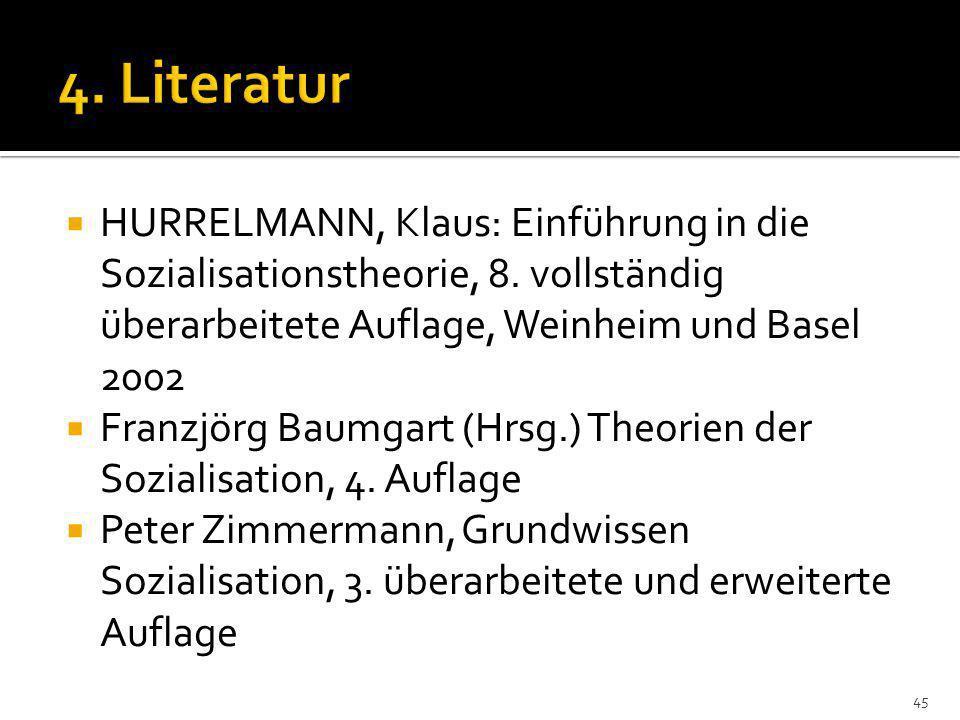 HURRELMANN, Klaus: Einführung in die Sozialisationstheorie, 8.