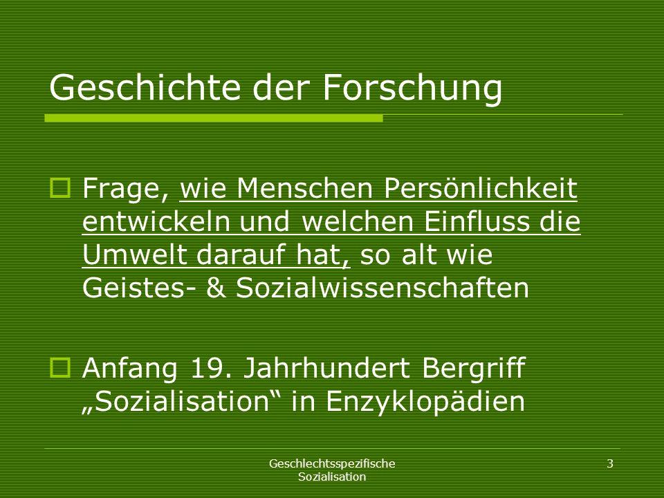Geschlechtsspezifische Sozialisation 4 Geschichte der Forschung E.