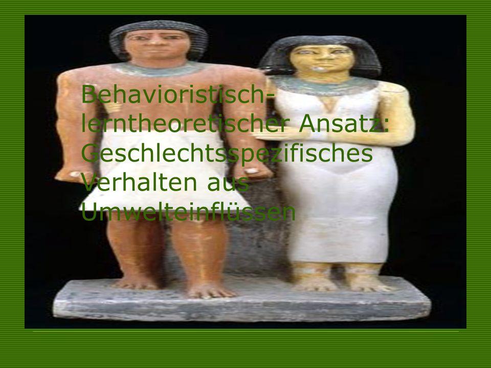 Behavioristisch- lerntheoretischer Ansatz: Geschlechtsspezifisches Verhalten aus Umwelteinflüssen
