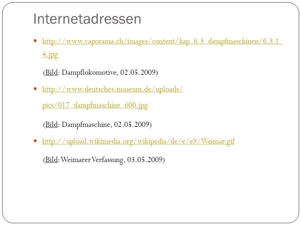 Internetadressen http://www.vaporama.ch/images/content/kap_6.3_dampfmaschinen/6.3.1_ 4.jpg http://www.vaporama.ch/images/content/kap_6.3_dampfmaschine