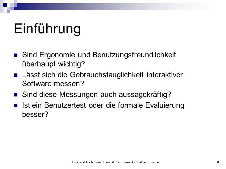 Universität Paderborn / Fakultät für Informatik - Steffen Sommer3 Einführung Sind Ergonomie und Benutzungsfreundlichkeit überhaupt wichtig? Lässt sich