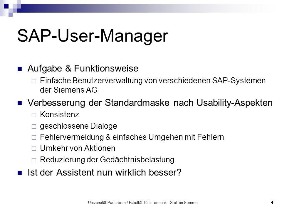 Universität Paderborn / Fakultät für Informatik - Steffen Sommer4 SAP-User-Manager Aufgabe & Funktionsweise Einfache Benutzerverwaltung von verschiede