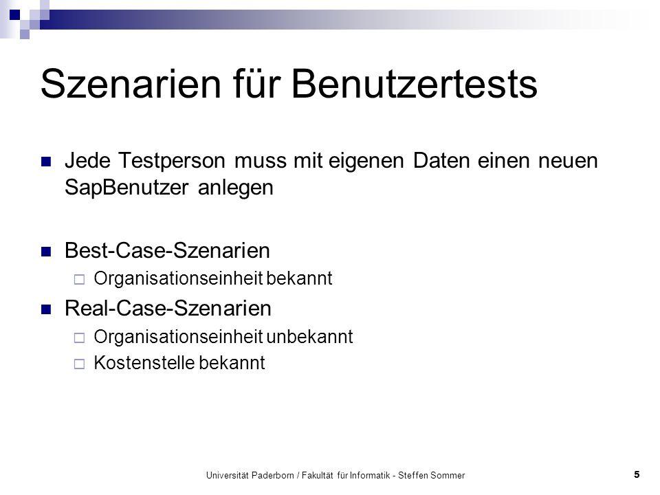 Universität Paderborn / Fakultät für Informatik - Steffen Sommer5 Szenarien für Benutzertests Jede Testperson muss mit eigenen Daten einen neuen SapBe