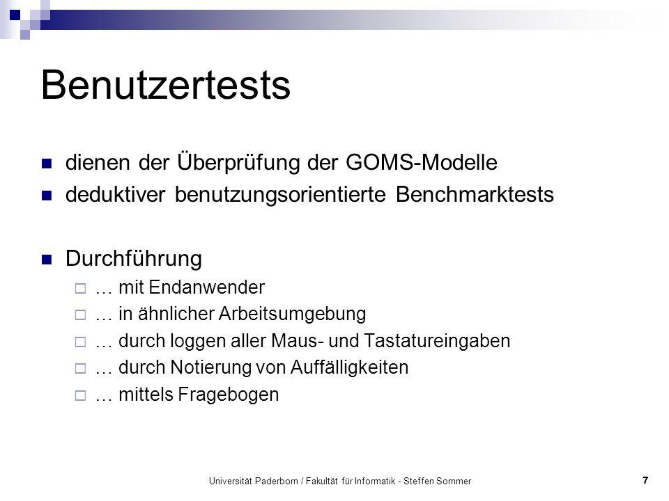 Universität Paderborn / Fakultät für Informatik - Steffen Sommer7 Benutzertests dienen der Überprüfung der GOMS-Modelle deduktiver benutzungsorientier