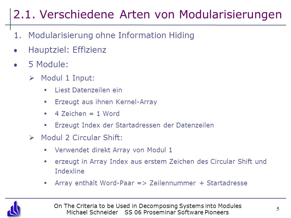 On The Criteria to be Used in Decomposing Systems into Modules Michael SchneiderSS 06 Proseminar Software Pioneers 5 2.1. Verschiedene Arten von Modul