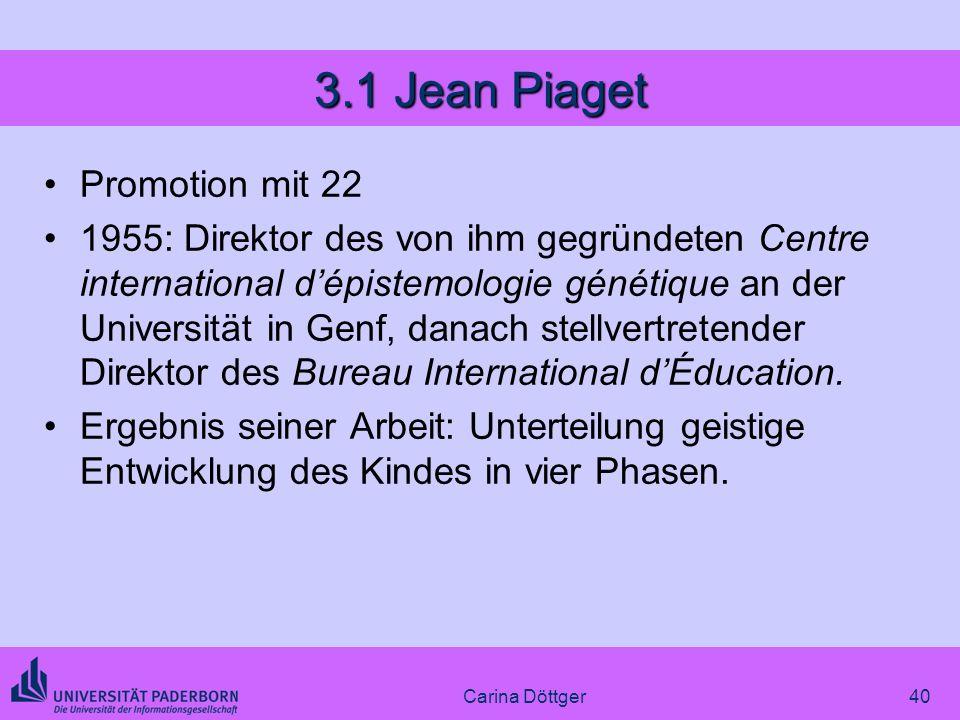 3.1 Jean Piaget Promotion mit 22 1955: Direktor des von ihm gegründeten Centre international dépistemologie génétique an der Universität in Genf, dana