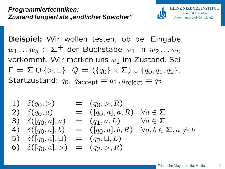 Friedhelm Meyer auf der Heide 2 HEINZ NIXDORF INSTITUT Universität Paderborn Algorithmen und Komplexität Programmiertechniken: Zustand fungiert als en