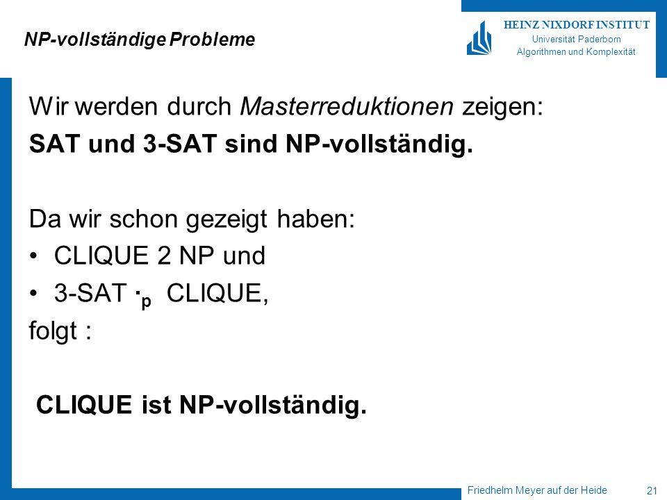 Friedhelm Meyer auf der Heide 21 HEINZ NIXDORF INSTITUT Universität Paderborn Algorithmen und Komplexität NP-vollständige Probleme Wir werden durch Ma