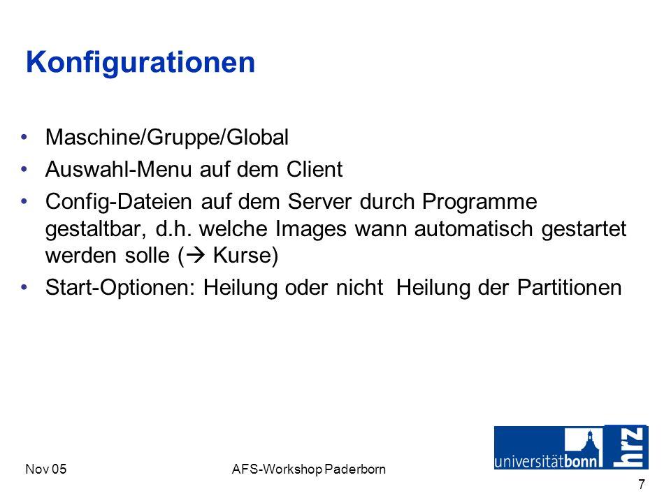 Nov 05AFS-Workshop Paderborn 8 Erste Erfahrungen Registry-Patches vor dem Starten (Rechner-Name) Hardware Verträglichkeit –Evtl.