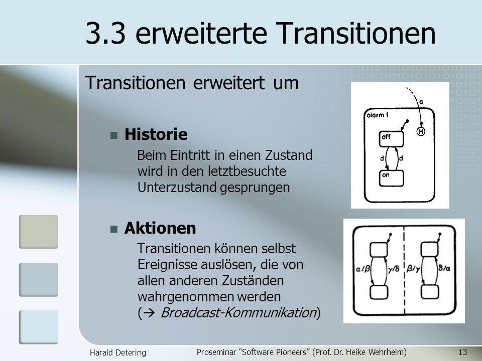 Harald Detering Proseminar Software Pioneers (Prof. Dr. Heike Wehrheim)13 3.3 erweiterte Transitionen Transitionen erweitert um Historie Beim Eintritt