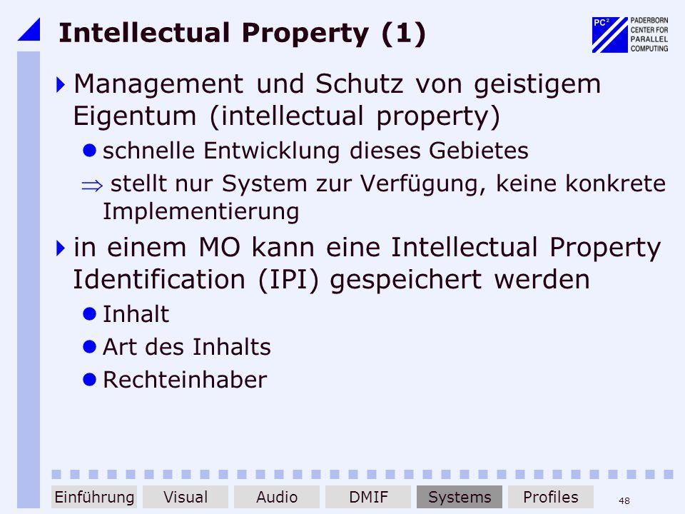 48 Intellectual Property (1) Management und Schutz von geistigem Eigentum (intellectual property) schnelle Entwicklung dieses Gebietes stellt nur Syst