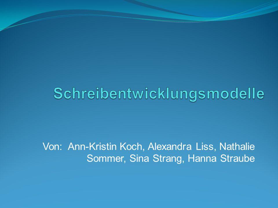 Von: Ann-Kristin Koch, Alexandra Liss, Nathalie Sommer, Sina Strang, Hanna Straube