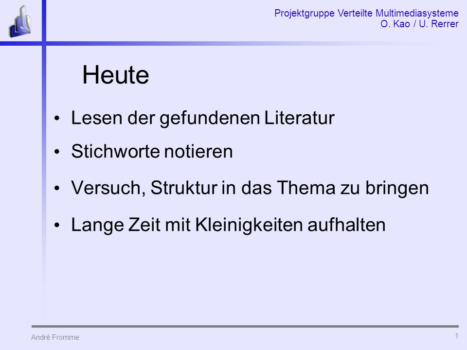 André Fromme Projektgruppe Verteilte Multimediasysteme O.
