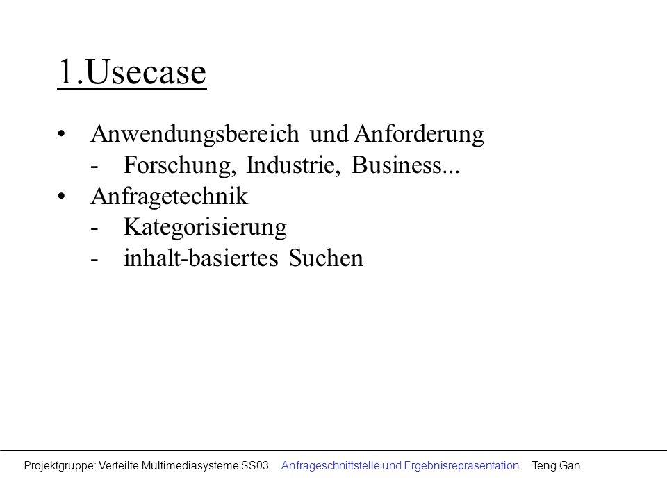 1.Usecase Anwendungsbereich und Anforderung - Forschung, Industrie, Business...