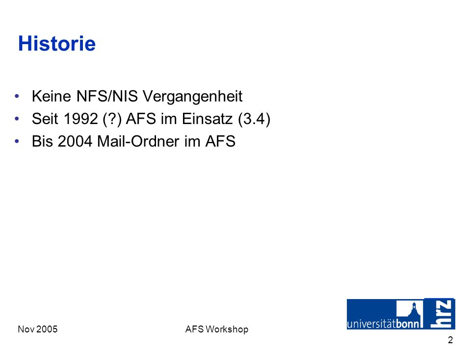Nov 2005AFS Workshop 3 Heutige Situation - Software 3 * IBM AFS 3.6 DB Server unter AIX 4.3.3 5 * IBM AFS 3.6 Fileserver unter AIX 4.3.3 und AIX 5.2 Clients –OpenAFS for Windows 1.3.8xxx –OpenAFS RedHat rpm 1.2.13 –IBM AFS 3.6 für AIX 4.3.3
