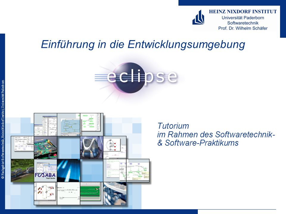 © Fachgebiet Softwaretechnik, Heinz Nixdorf Institut, Universität Paderborn Tutorium im Rahmen des Softwaretechnik- & Software-Praktikums Einführung i