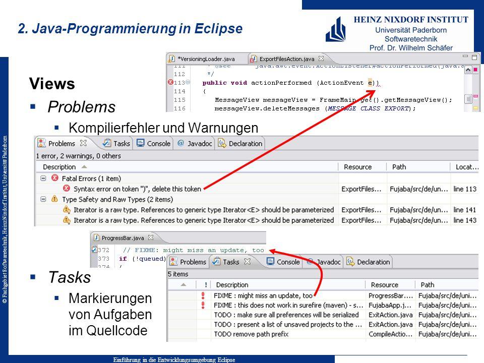 © Fachgebiet Softwaretechnik, Heinz Nixdorf Institut, Universität Paderborn 2. Java-Programmierung in Eclipse Einführung in die Entwicklungsumgebung E