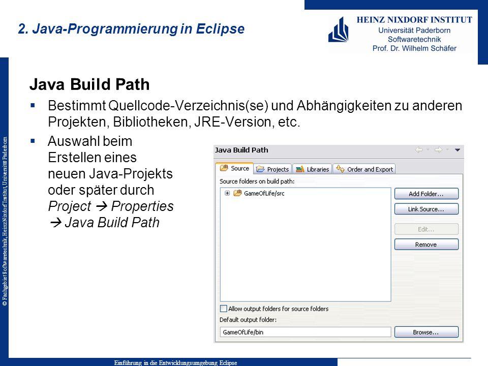 © Fachgebiet Softwaretechnik, Heinz Nixdorf Institut, Universität Paderborn 2. Java-Programmierung in Eclipse Java Build Path Bestimmt Quellcode-Verze