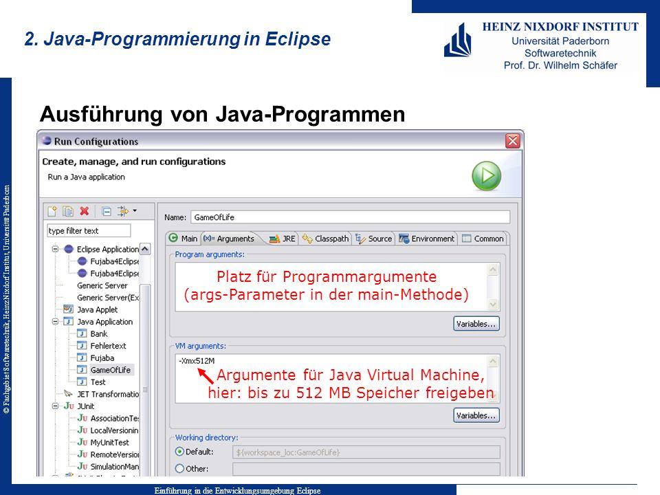 © Fachgebiet Softwaretechnik, Heinz Nixdorf Institut, Universität Paderborn 2. Java-Programmierung in Eclipse Ausführung von Java-Programmen Einführun