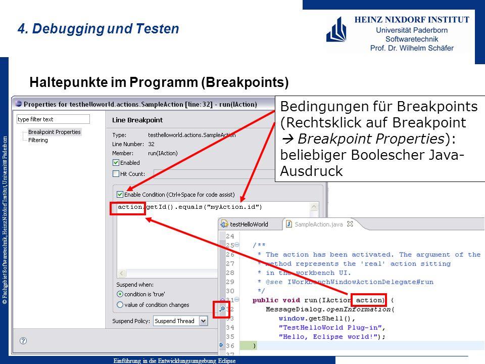© Fachgebiet Softwaretechnik, Heinz Nixdorf Institut, Universität Paderborn 4. Debugging und Testen Einführung in die Entwicklungsumgebung Eclipse Bed