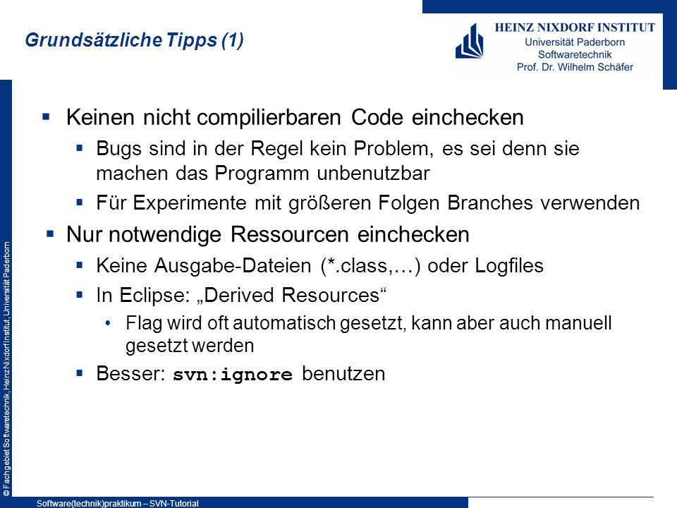 © Fachgebiet Softwaretechnik, Heinz Nixdorf Institut, Universität Paderborn SVN: Weitere Infos Weitere Informationen auf den WWW- Seiten des Softwaretechnikpraktikums und http://subversion.tigris.org http://svnbook.red-bean.com Weitere Frontends: TortoiseSVN http://tortoisesvn.net/ Unterstützt MS Office, OpenOffice Software(technik)praktikum – SVN-Tutorial