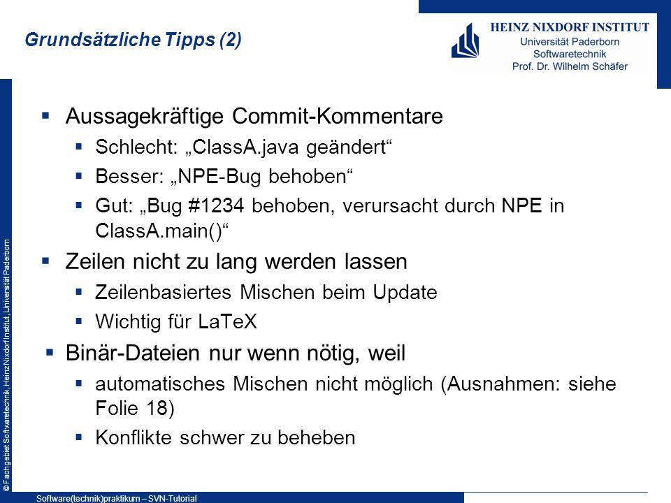 © Fachgebiet Softwaretechnik, Heinz Nixdorf Institut, Universität Paderborn Übung 6: MS Office Umgang mit Word-Dokumenten 1.A, B: TortoiseSVN installieren 2.A: Word-Dokument anlegen und mit zwei Absätzen versehen, Einchecken 3.B: Update 4.A, B: Beide verändern jeweils einen Absatz 5.A, B: Commit / Update Software(technik)praktikum – SVN-Tutorial