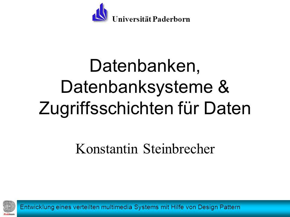 Entwicklung eines verteilten multimedia Systems mit Hilfe von Design Pattern Datenbanken, Datenbanksysteme & Zugriffsschichten für Daten Konstantin St