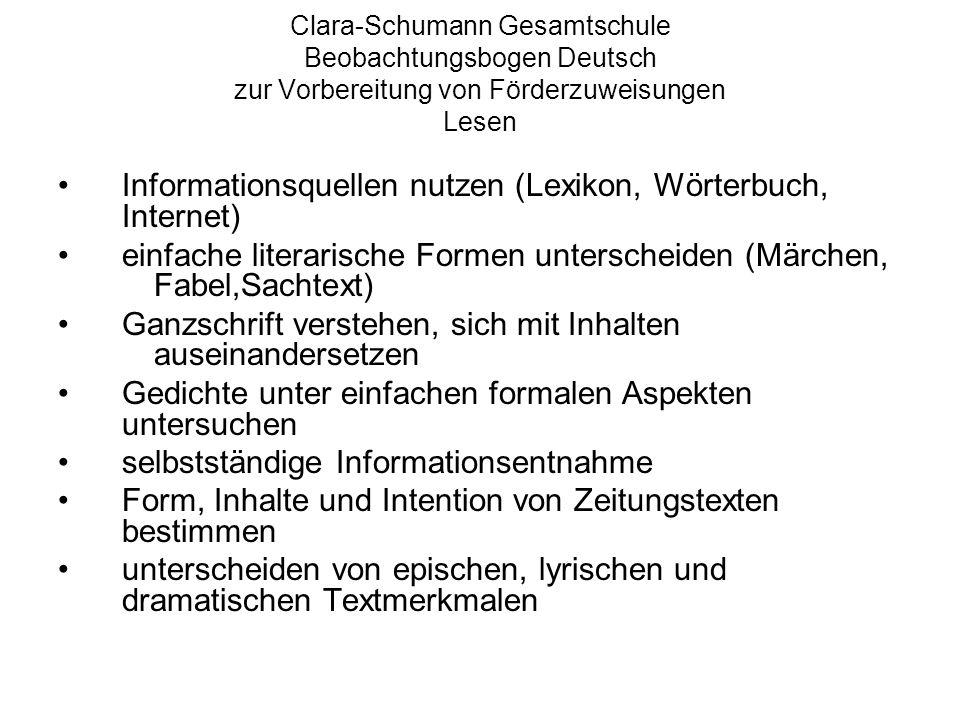 Clara-Schumann Gesamtschule Beobachtungsbogen Deutsch zur Vorbereitung von Förderzuweisungen Lesen Informationsquellen nutzen (Lexikon, Wörterbuch, In