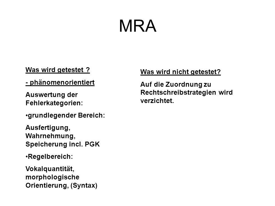 MRA Was wird getestet ? - phänomenorientiert Auswertung der Fehlerkategorien: grundlegender Bereich: Ausfertigung, Wahrnehmung, Speicherung incl. PGK