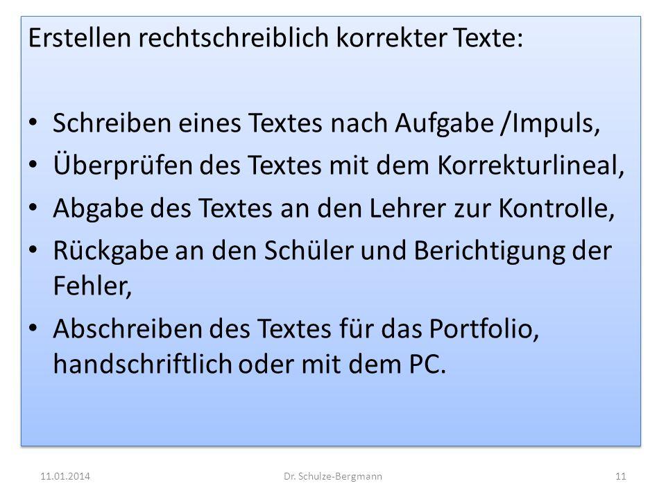 Erstellen rechtschreiblich korrekter Texte: Schreiben eines Textes nach Aufgabe /Impuls, Überprüfen des Textes mit dem Korrekturlineal, Abgabe des Tex