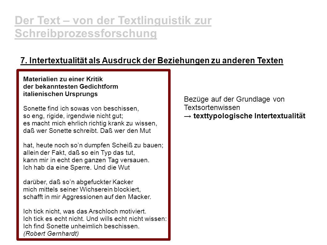 Der Text – von der Textlinguistik zur Schreibprozessforschung 7. Intertextualität als Ausdruck der Beziehungen zu anderen Texten Materialien zu einer