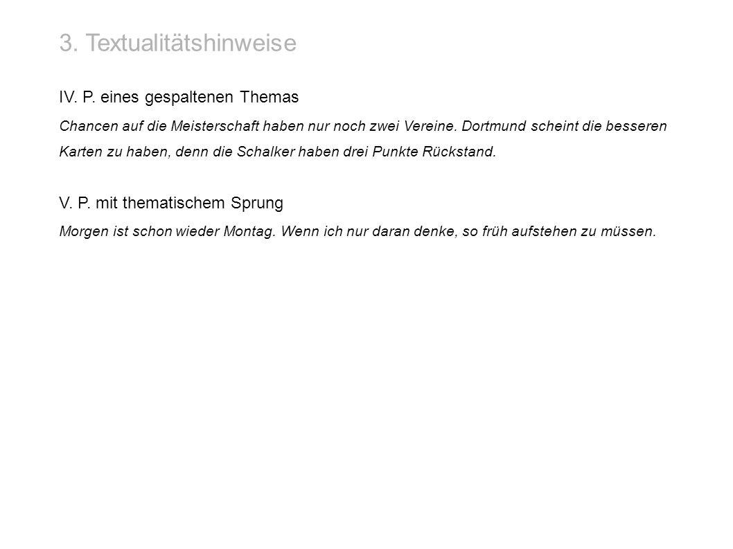 3. Textualitätshinweise IV. P. eines gespaltenen Themas Chancen auf die Meisterschaft haben nur noch zwei Vereine. Dortmund scheint die besseren Karte
