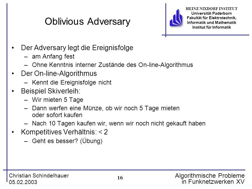 16 Christian Schindelhauer 05.02.2003 HEINZ NIXDORF INSTITUT Universität Paderborn Fakultät für Elektrotechnik, Informatik und Mathematik Institut für