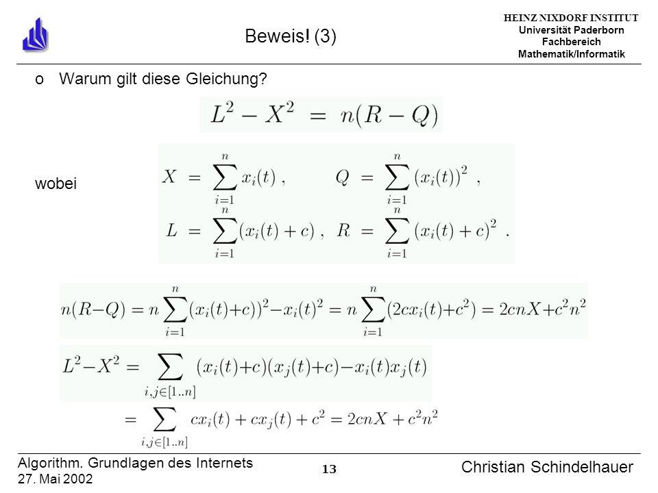 HEINZ NIXDORF INSTITUT Universität Paderborn Fachbereich Mathematik/Informatik 13 Algorithm. Grundlagen des Internets 27. Mai 2002 Christian Schindelh