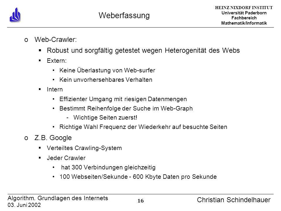 HEINZ NIXDORF INSTITUT Universität Paderborn Fachbereich Mathematik/Informatik 16 Algorithm. Grundlagen des Internets 03. Juni 2002 Christian Schindel